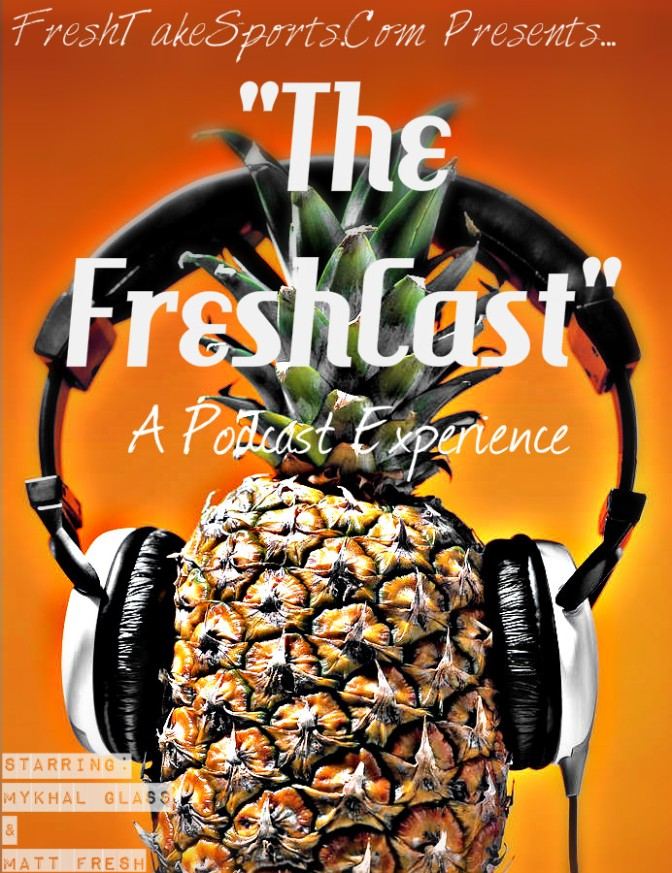The FreshCast: Episode 1