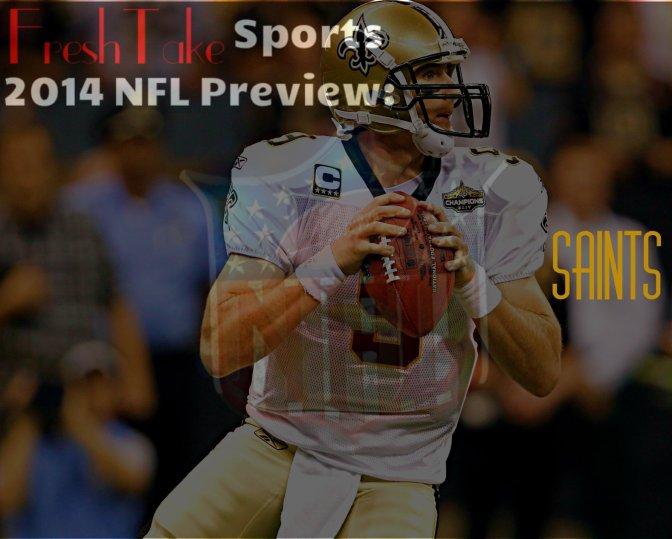 Freshtake NFL Team Preview: New Orleans Saints