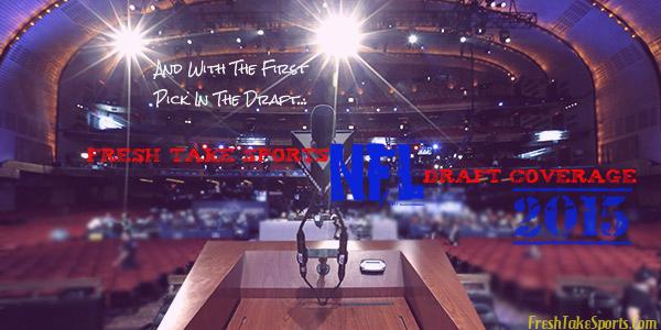 Fresh Take Sports 2015 NFL Mock Draft